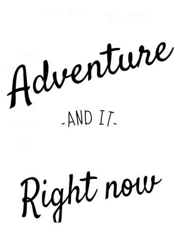 We live for adventure