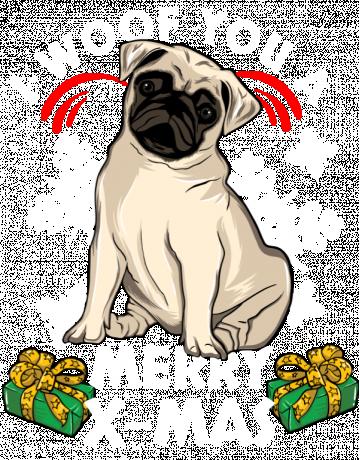 I woof you a Merry X mas