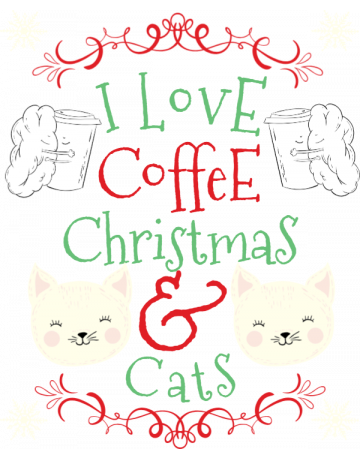 I love coffee Christmas and cats