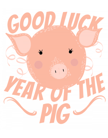 Good Luck Year Of The Pig