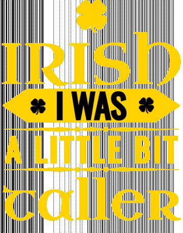 Irish I was taller